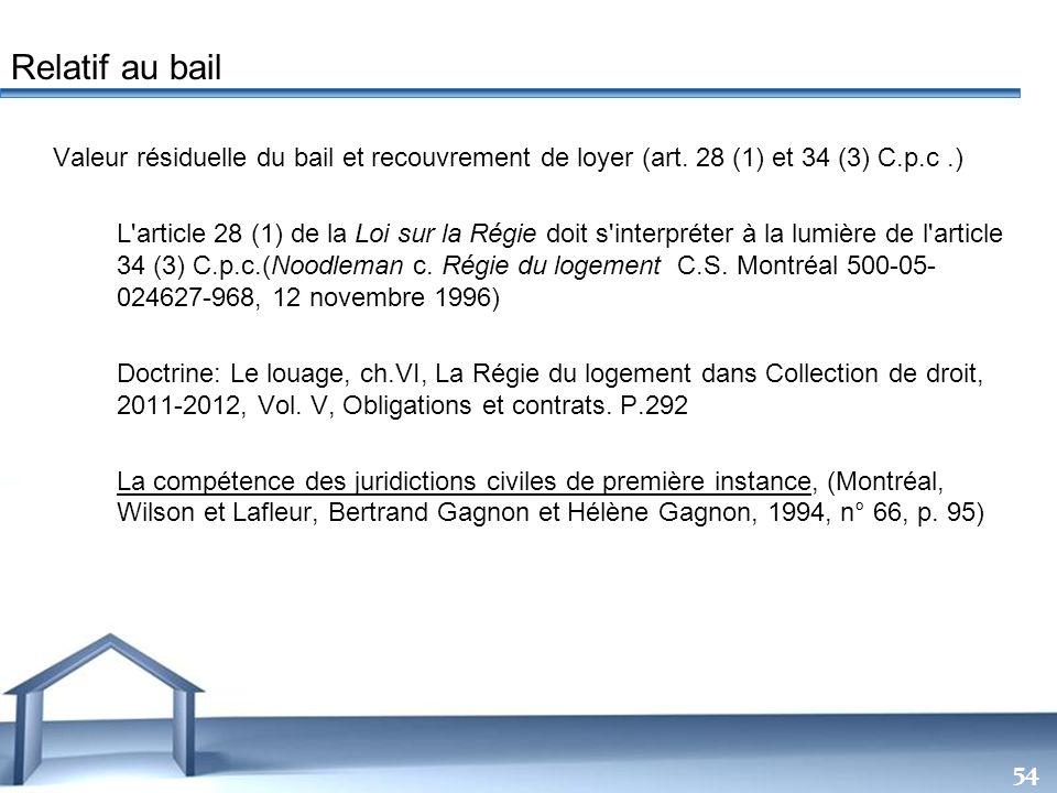 Free Powerpoint Templates 54 Valeur résiduelle du bail et recouvrement de loyer (art. 28 (1) et 34 (3) C.p.c.) L'article 28 (1) de la Loi sur la Régie