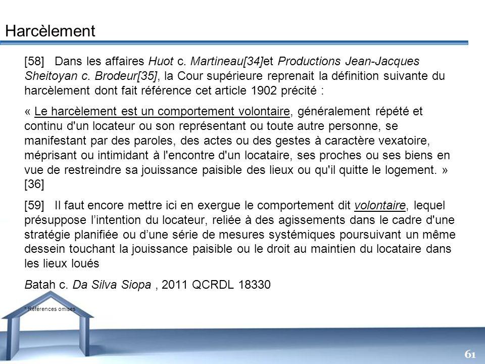 Free Powerpoint Templates 61 [58] Dans les affaires Huot c. Martineau[34]et Productions Jean-Jacques Sheitoyan c. Brodeur[35], la Cour supérieure repr