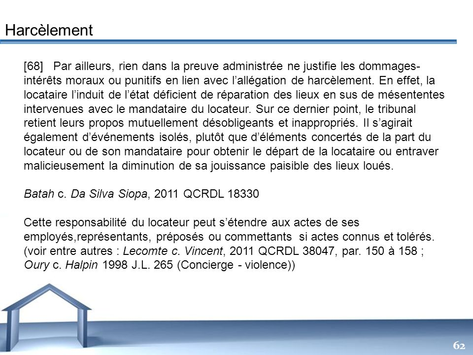 Free Powerpoint Templates 62 [68] Par ailleurs, rien dans la preuve administrée ne justifie les dommages- intérêts moraux ou punitifs en lien avec lal