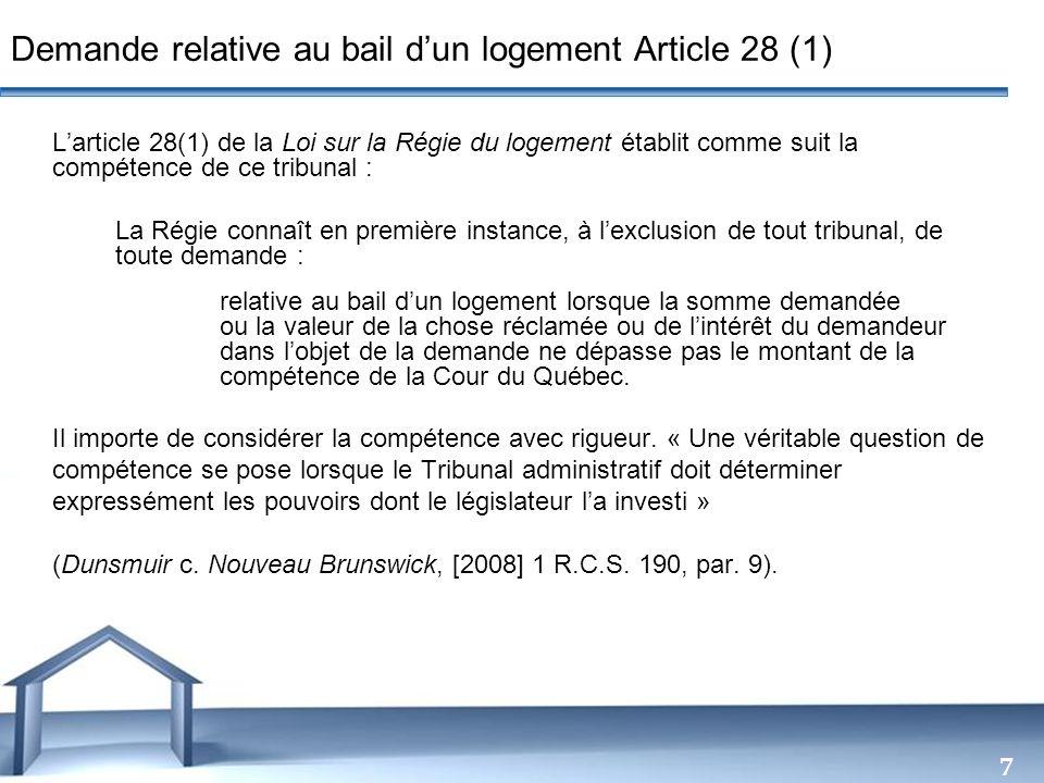 Free Powerpoint Templates 7 Larticle 28(1) de la Loi sur la Régie du logement établit comme suit la compétence de ce tribunal : La Régie connaît en pr