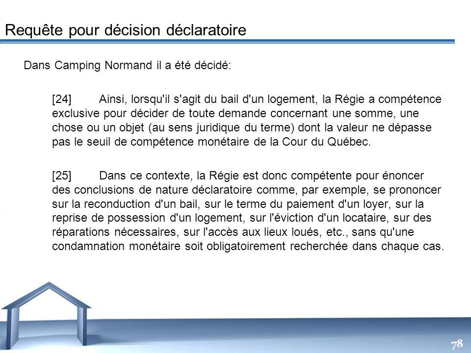Free Powerpoint Templates 78 Dans Camping Normand il a été décidé: [24]Ainsi, lorsqu'il s'agit du bail d'un logement, la Régie a compétence exclusive