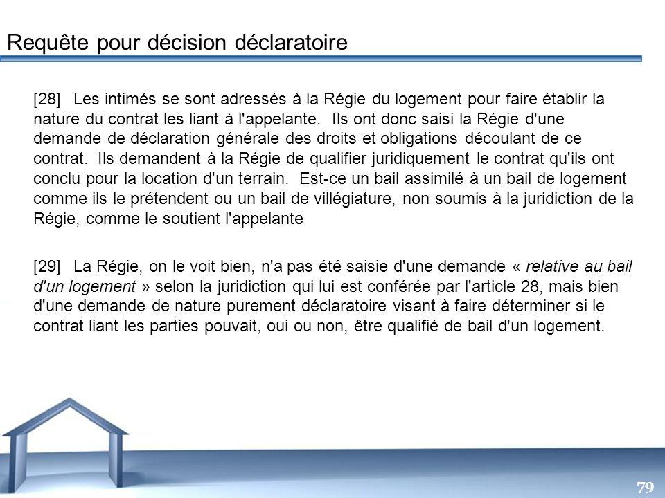 Free Powerpoint Templates 79 [28]Les intimés se sont adressés à la Régie du logement pour faire établir la nature du contrat les liant à l'appelante.