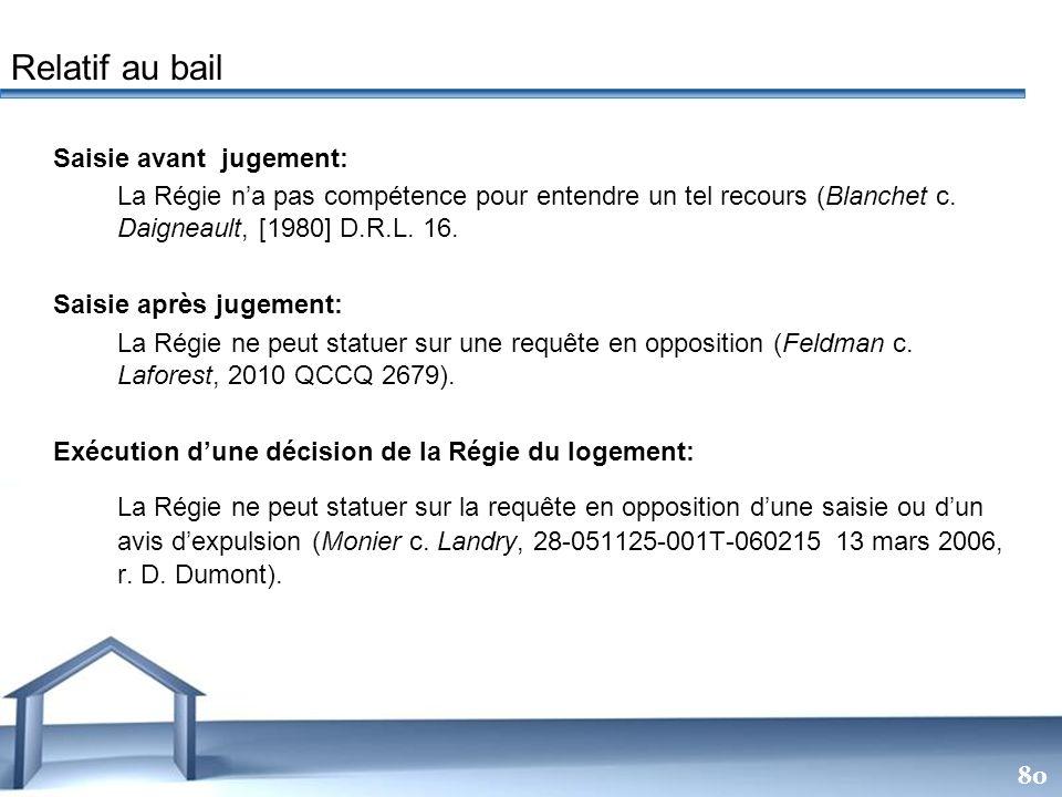 Free Powerpoint Templates 80 Saisie avant jugement: La Régie na pas compétence pour entendre un tel recours (Blanchet c. Daigneault, [1980] D.R.L. 16.