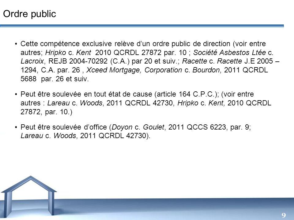 Free Powerpoint Templates 9 Cette compétence exclusive relève dun ordre public de direction (voir entre autres; Hripko c. Kent 2010 QCRDL 27872 par. 1