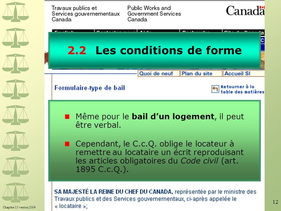 Chapitre 13 version 2004 Toute reproduction interdite sans l'autorisation écrite de Beauchemin Éditeur. 12 2.2Les conditions de forme Même pour le bai