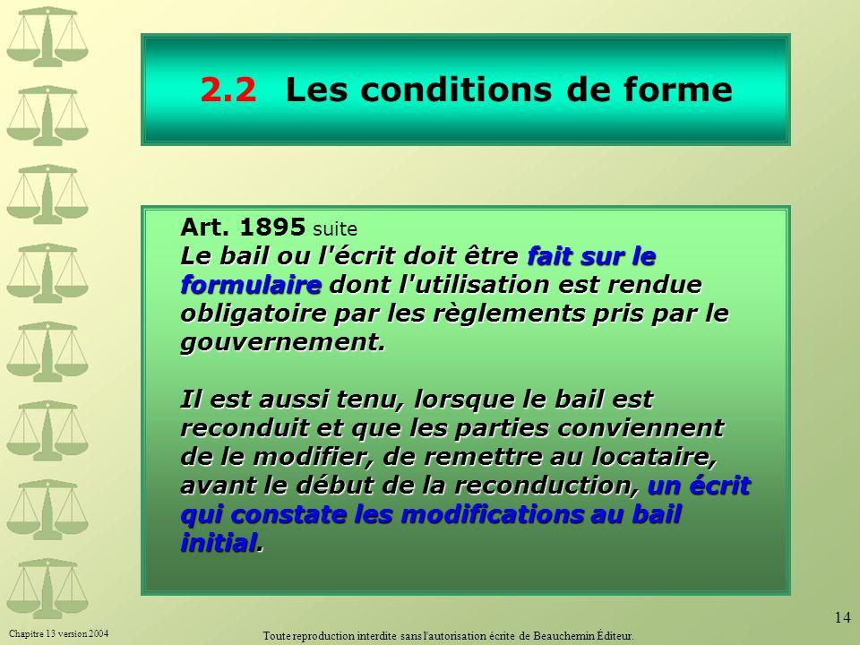 Chapitre 13 version 2004 Toute reproduction interdite sans l'autorisation écrite de Beauchemin Éditeur. 14 2.2Les conditions de forme Art. 1895 suite
