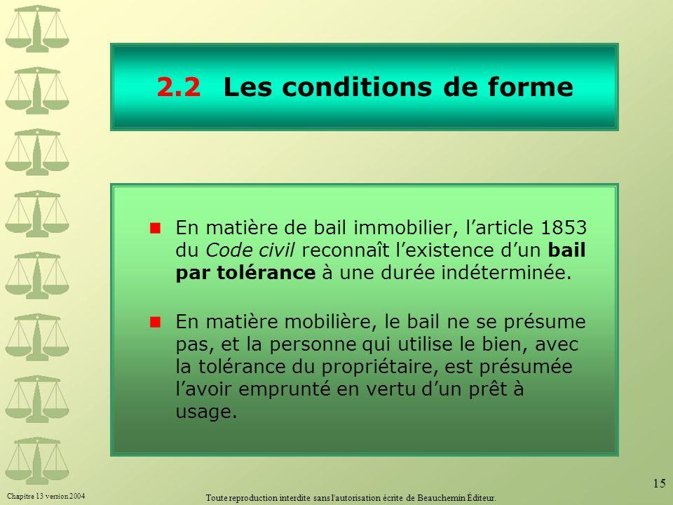 Chapitre 13 version 2004 Toute reproduction interdite sans l'autorisation écrite de Beauchemin Éditeur. 15 2.2Les conditions de forme En matière de ba
