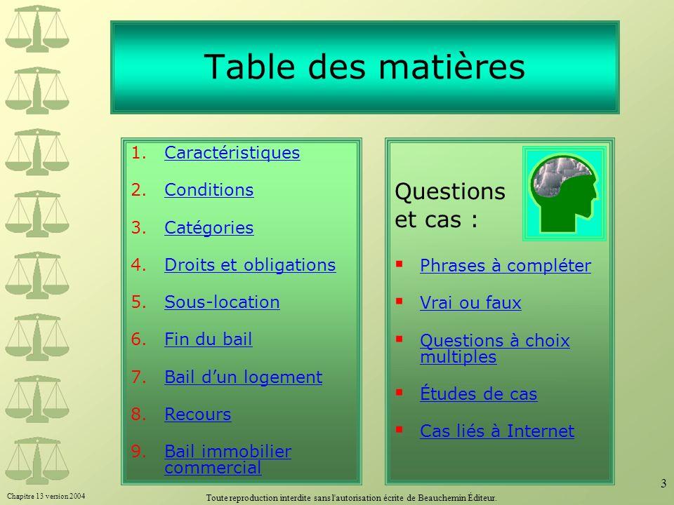 Chapitre 13 version 2004 Toute reproduction interdite sans l'autorisation écrite de Beauchemin Éditeur. 3 Table des matières Questions et cas : Phrase