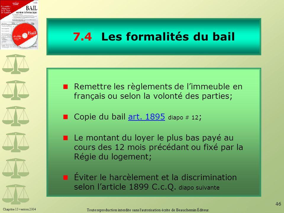 Chapitre 13 version 2004 Toute reproduction interdite sans l'autorisation écrite de Beauchemin Éditeur. 46 7.4Les formalités du bail Remettre les règl
