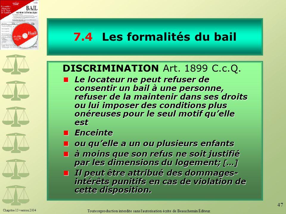 Chapitre 13 version 2004 Toute reproduction interdite sans l'autorisation écrite de Beauchemin Éditeur. 47 7.4Les formalités du bail DISCRIMINATION Ar