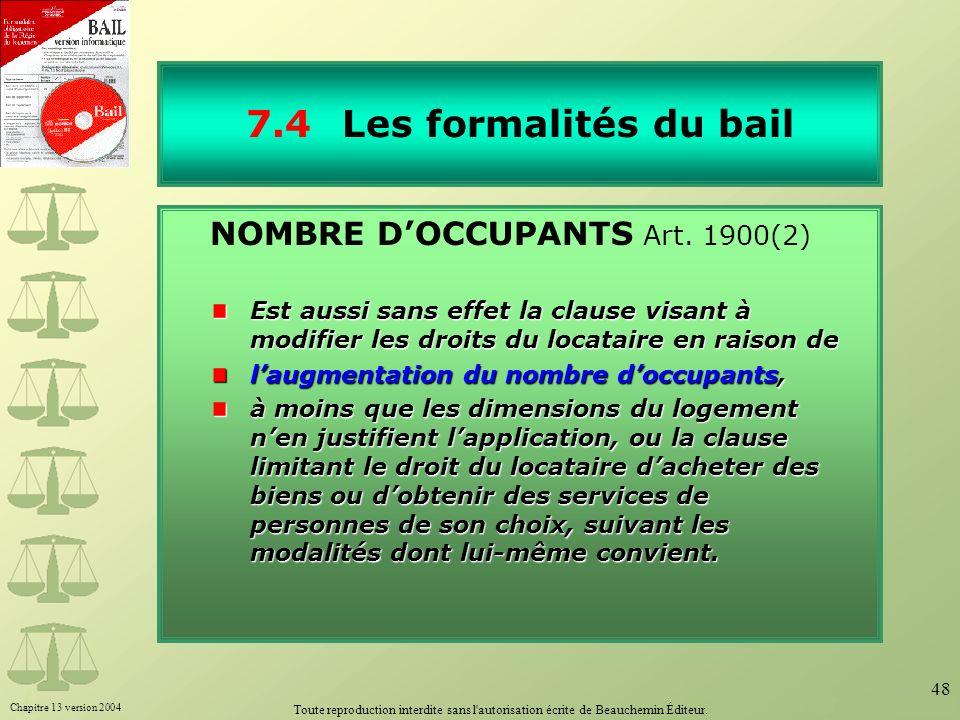 Chapitre 13 version 2004 Toute reproduction interdite sans l'autorisation écrite de Beauchemin Éditeur. 48 7.4Les formalités du bail NOMBRE DOCCUPANTS