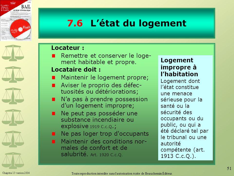 Chapitre 13 version 2004 Toute reproduction interdite sans l'autorisation écrite de Beauchemin Éditeur. 51 7.6Létat du logement Locateur : Remettre et