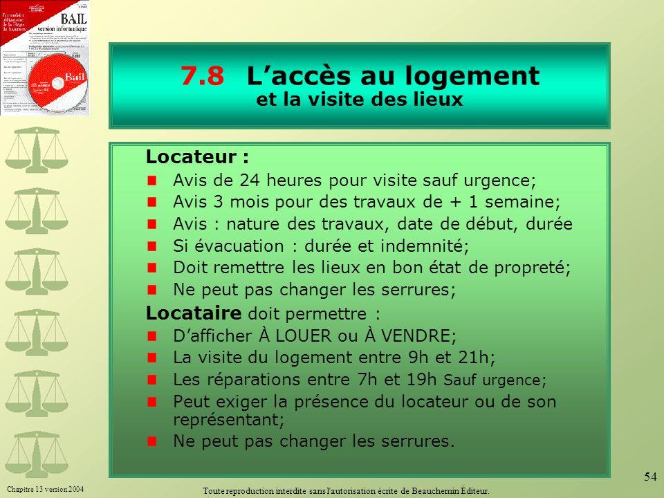 Chapitre 13 version 2004 Toute reproduction interdite sans l'autorisation écrite de Beauchemin Éditeur. 54 7.8Laccès au logement et la visite des lieu