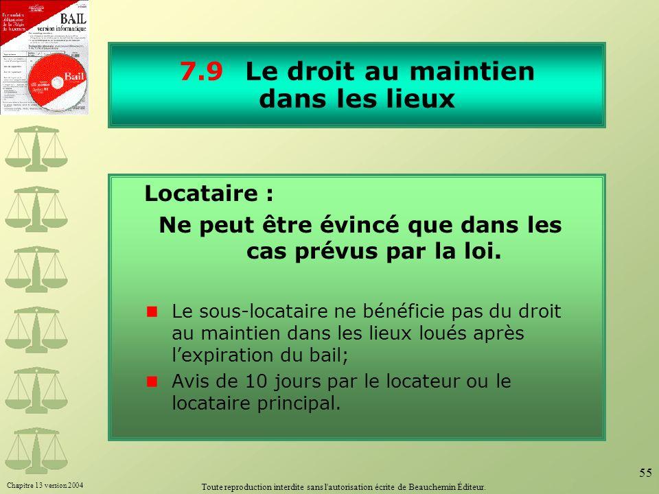 Chapitre 13 version 2004 Toute reproduction interdite sans l'autorisation écrite de Beauchemin Éditeur. 55 7.9Le droit au maintien dans les lieux Loca