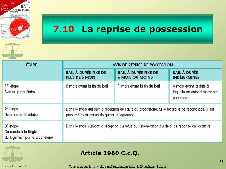 Chapitre 13 version 2004 Toute reproduction interdite sans l'autorisation écrite de Beauchemin Éditeur. 58 7.10 La reprise de possession Article 1960