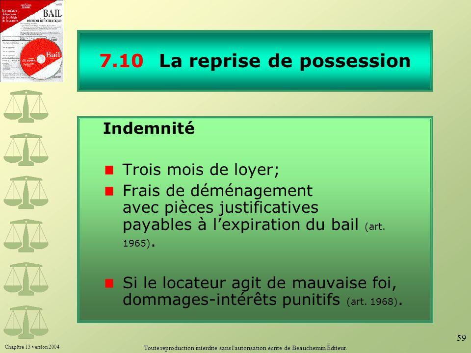 Chapitre 13 version 2004 Toute reproduction interdite sans l'autorisation écrite de Beauchemin Éditeur. 59 7.10 La reprise de possession Indemnité Tro