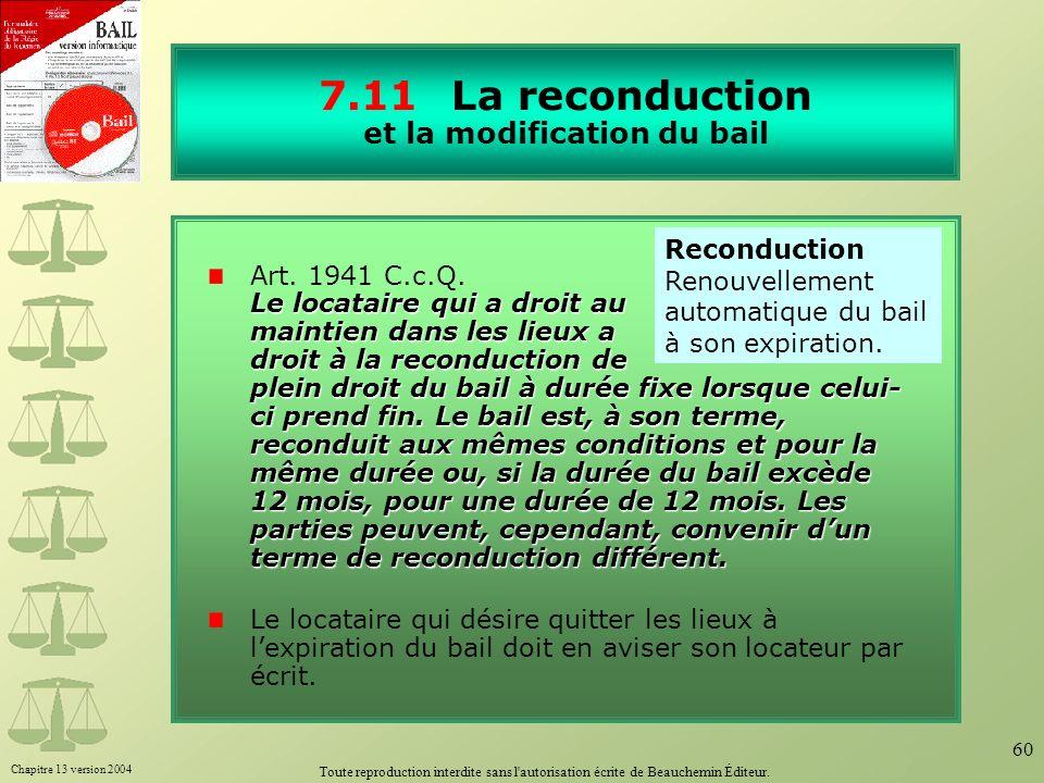 Chapitre 13 version 2004 Toute reproduction interdite sans l'autorisation écrite de Beauchemin Éditeur. 60 7.11 La reconduction et la modification du