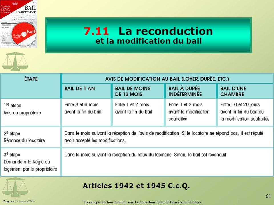 Chapitre 13 version 2004 Toute reproduction interdite sans l'autorisation écrite de Beauchemin Éditeur. 61 7.11 La reconduction et la modification du