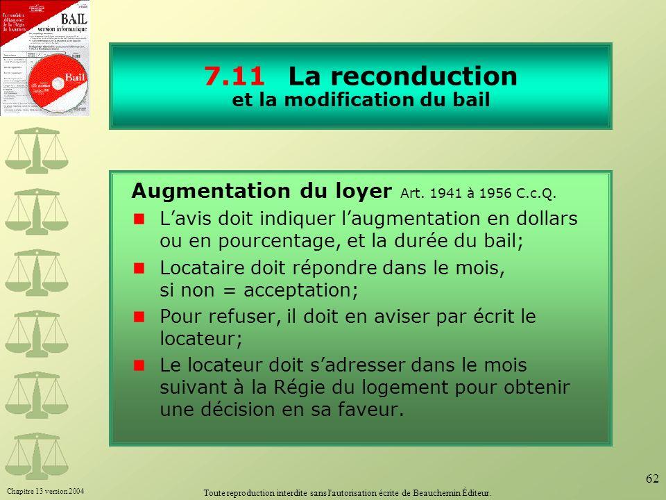 Chapitre 13 version 2004 Toute reproduction interdite sans l'autorisation écrite de Beauchemin Éditeur. 62 7.11 La reconduction et la modification du