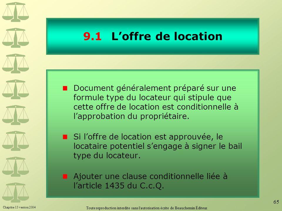 Chapitre 13 version 2004 Toute reproduction interdite sans l'autorisation écrite de Beauchemin Éditeur. 65 9.1Loffre de location Document généralement