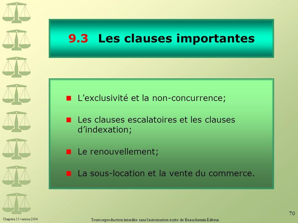 Chapitre 13 version 2004 Toute reproduction interdite sans l'autorisation écrite de Beauchemin Éditeur. 70 9.3Les clauses importantes Lexclusivité et