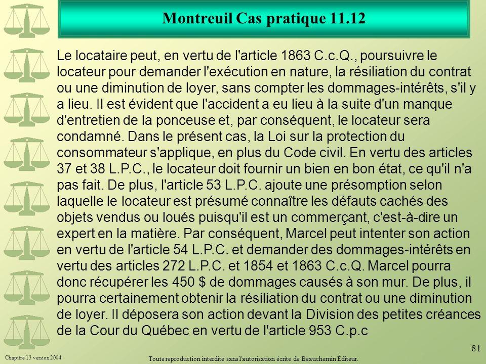 Chapitre 13 version 2004 Toute reproduction interdite sans l'autorisation écrite de Beauchemin Éditeur. 81 Montreuil Cas pratique 11.12 Le locataire p