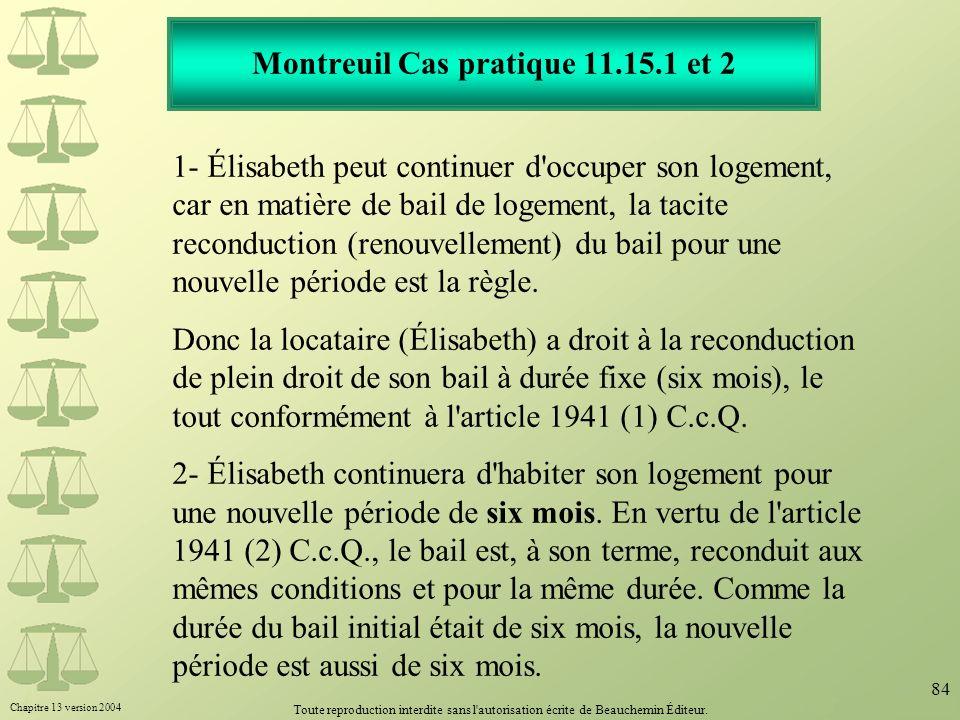 Chapitre 13 version 2004 Toute reproduction interdite sans l'autorisation écrite de Beauchemin Éditeur. 84 Montreuil Cas pratique 11.15.1 et 2 1- Élis