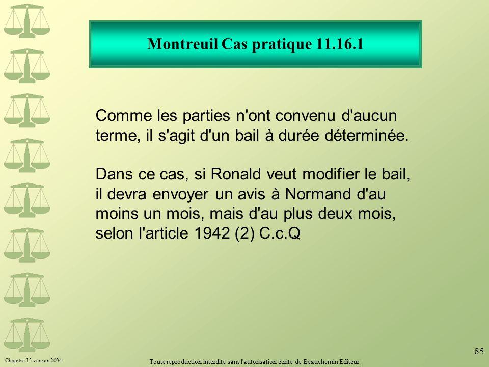 Chapitre 13 version 2004 Toute reproduction interdite sans l'autorisation écrite de Beauchemin Éditeur. 85 Montreuil Cas pratique 11.16.1 Comme les pa