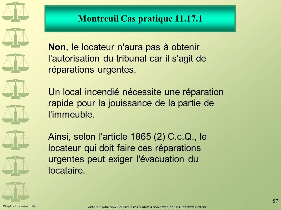 Chapitre 13 version 2004 Toute reproduction interdite sans l'autorisation écrite de Beauchemin Éditeur. 87 Montreuil Cas pratique 11.17.1 Non, le loca