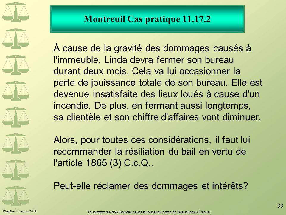 Chapitre 13 version 2004 Toute reproduction interdite sans l'autorisation écrite de Beauchemin Éditeur. 88 Montreuil Cas pratique 11.17.2 À cause de l