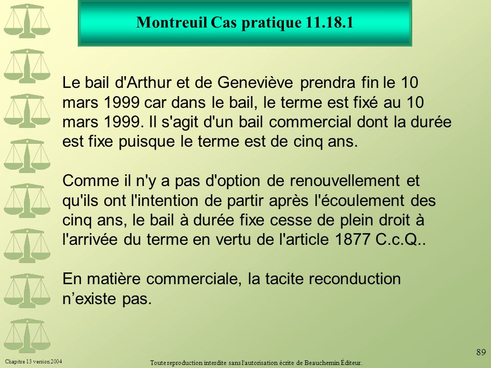Chapitre 13 version 2004 Toute reproduction interdite sans l'autorisation écrite de Beauchemin Éditeur. 89 Montreuil Cas pratique 11.18.1 Le bail d'Ar