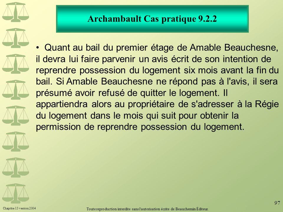 Chapitre 13 version 2004 Toute reproduction interdite sans l'autorisation écrite de Beauchemin Éditeur. 97 Archambault Cas pratique 9.2.2 Quant au bai