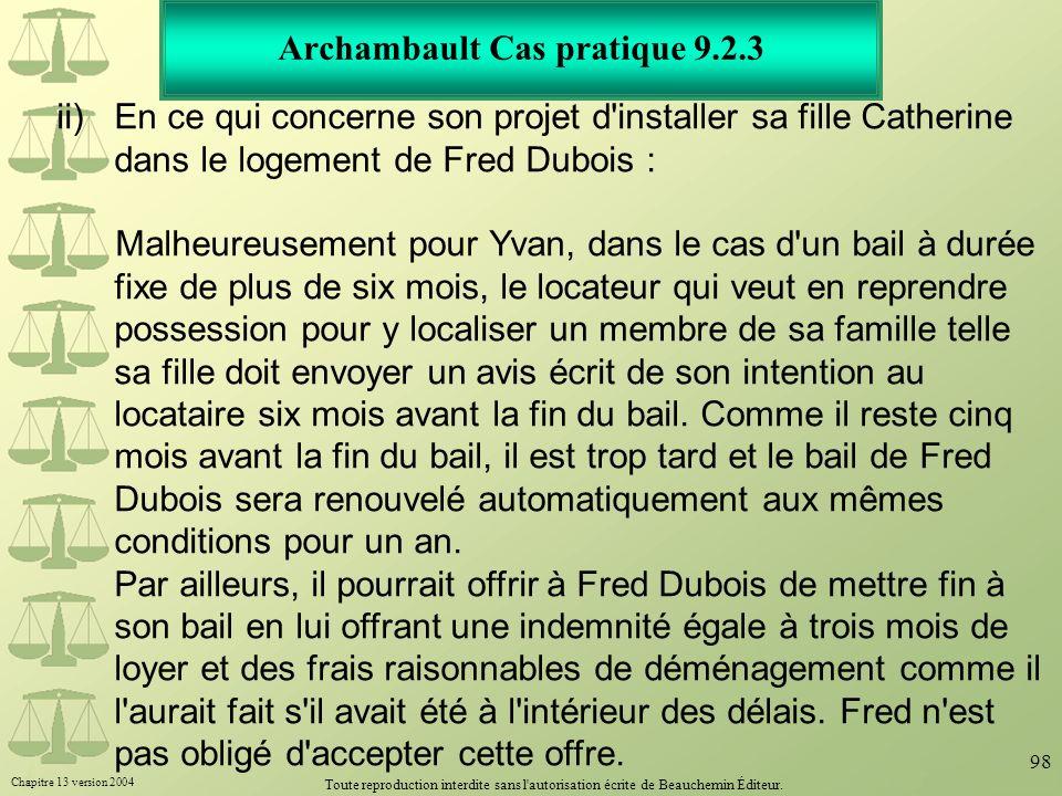Chapitre 13 version 2004 Toute reproduction interdite sans l'autorisation écrite de Beauchemin Éditeur. 98 Archambault Cas pratique 9.2.3 ii)En ce qui