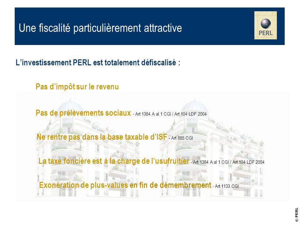 Linvestissement PERL est totalement défiscalisé : Pas dimpôt sur le revenu Pas de prélèvements sociaux - Art 1384 A al 1 CGI / Art 104 LDF 2004 Ne ren