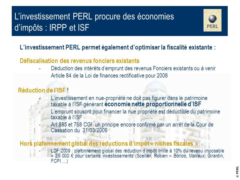 Linvestissement PERL permet également doptimiser la fiscalité existante : Défiscalisation des revenus fonciers existants -Déduction des intérêts dempr