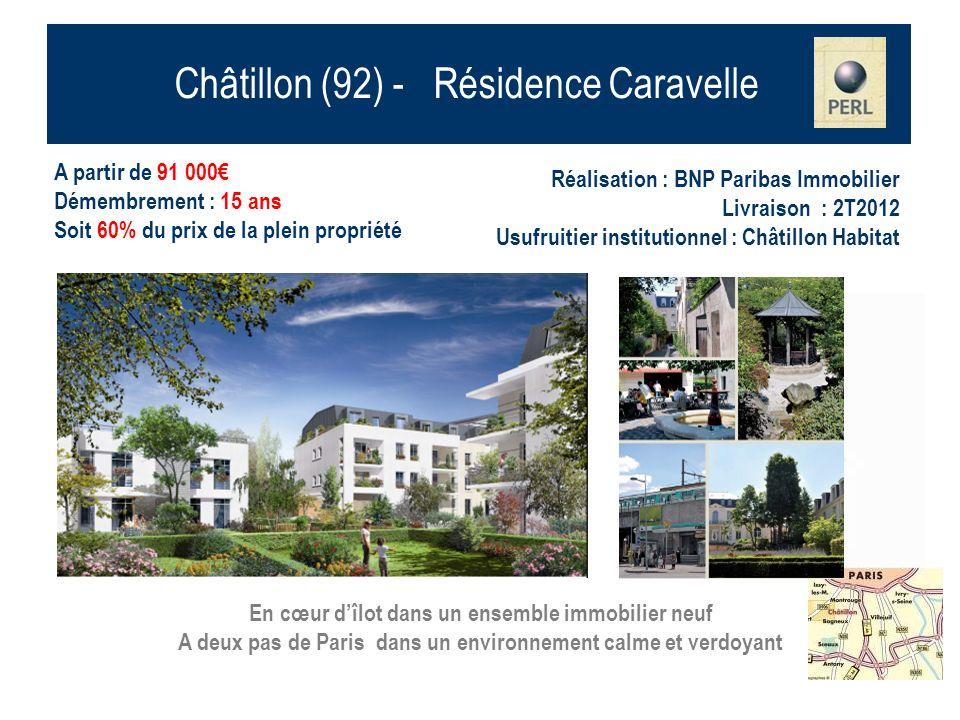 Châtillon (92) - Résidence Caravelle A partir de 91 000 Démembrement : 15 ans Soit 60% du prix de la plein propriété Réalisation : BNP Paribas Immobil