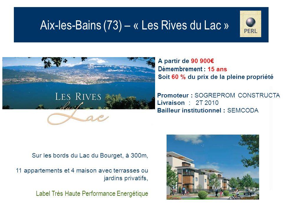 Aix-les-Bains (73) – « Les Rives du Lac » A partir de 90 900 Démembrement : 15 ans Soit 60 % du prix de la pleine propriété Sur les bords du Lac du Bo