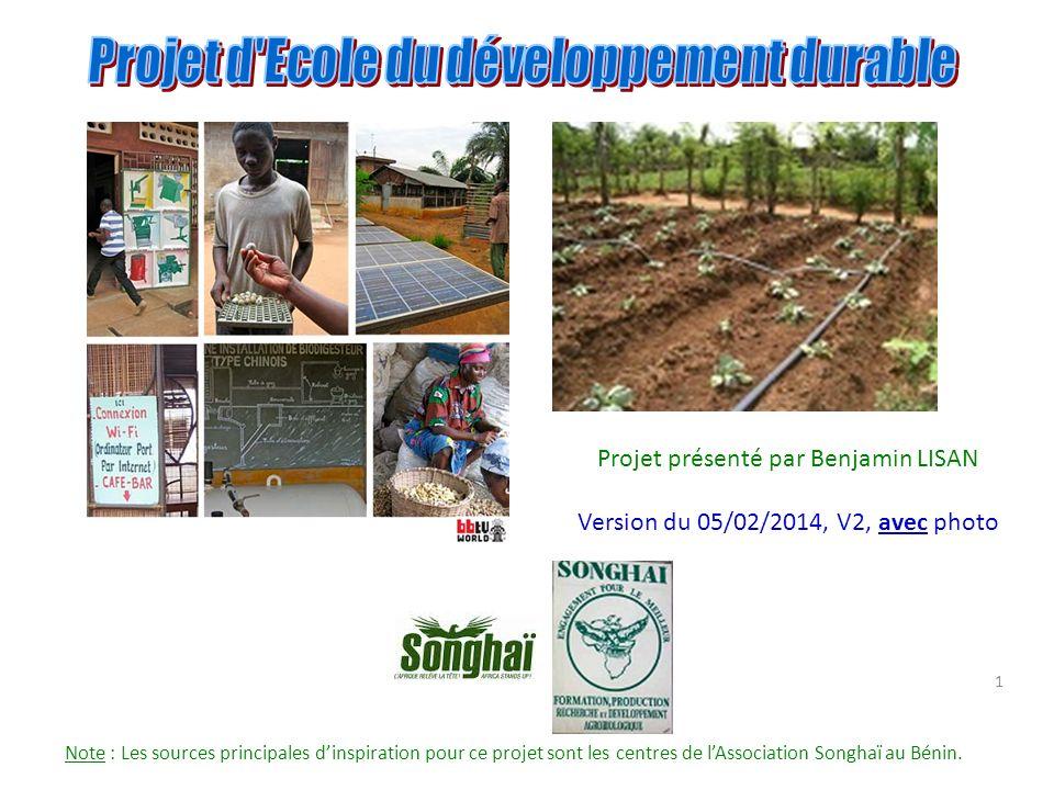 Note : Les sources principales dinspiration pour ce projet sont les centres de lAssociation Songhaï au Bénin. 1 Projet présenté par Benjamin LISAN Ver