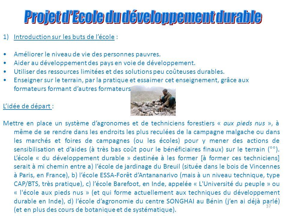 37 1)Introduction sur les buts de lécole : Améliorer le niveau de vie des personnes pauvres. Aider au développement des pays en voie de développement.
