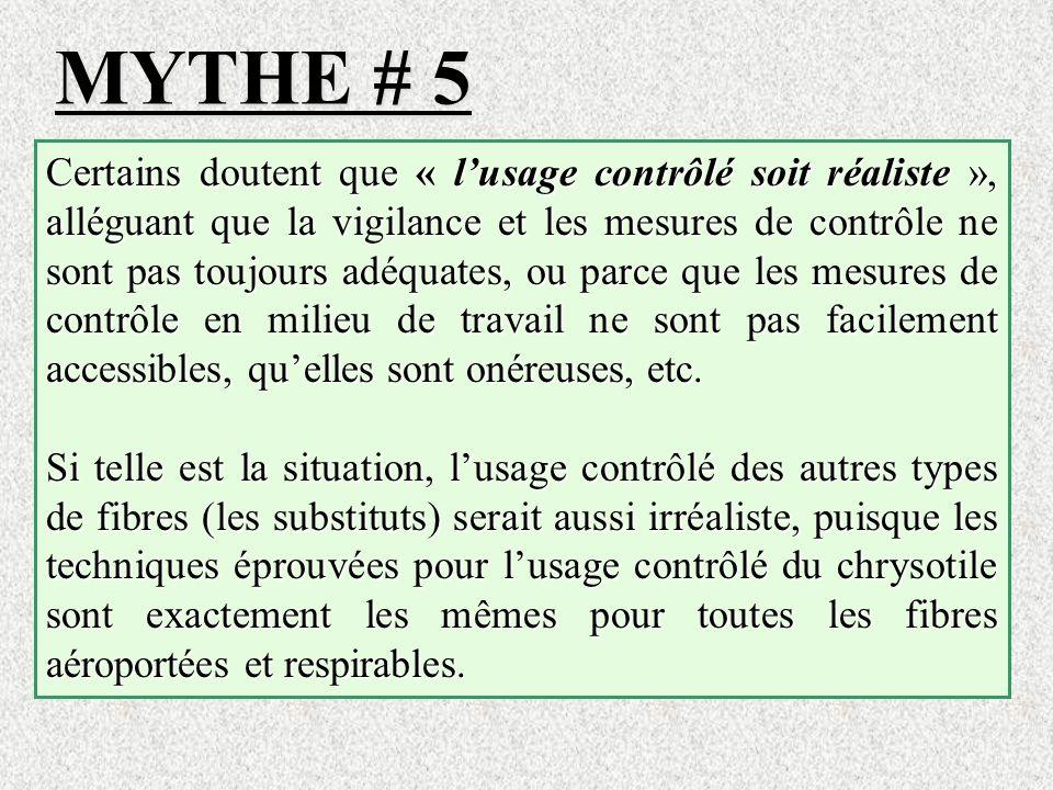MYTHE # 5 Certains doutent que « lusage contrôlé soit réaliste », alléguant que la vigilance et les mesures de contrôle ne sont pas toujours adéquates