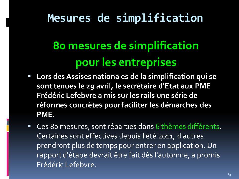 Mesures de simplification 80 mesures de simplification pour les entreprises Lors des Assises nationales de la simplification qui se sont tenues le 29