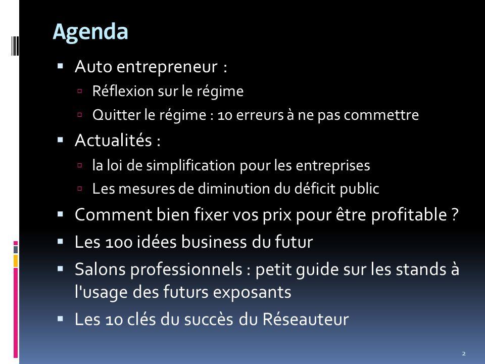 Agenda Auto entrepreneur : Réflexion sur le régime Quitter le régime : 10 erreurs à ne pas commettre Actualités : la loi de simplification pour les en