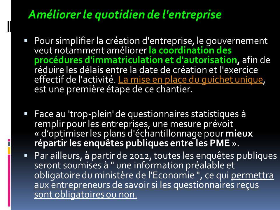 Améliorer le quotidien de l'entreprise Pour simplifier la création d'entreprise, le gouvernement veut notamment améliorer la coordination des procédur