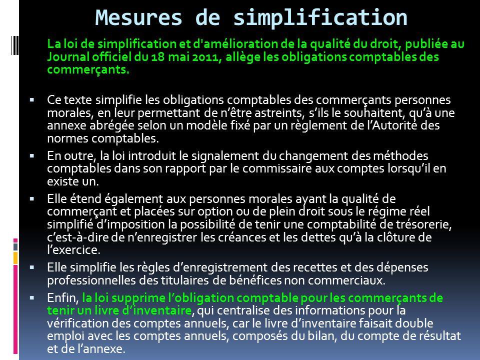 La loi de simplification et d'amélioration de la qualité du droit, publiée au Journal officiel du 18 mai 2011, allège les obligations comptables des c