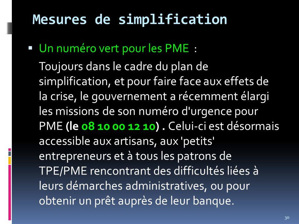 Un numéro vert pour les PME : Toujours dans le cadre du plan de simplification, et pour faire face aux effets de la crise, le gouvernement a récemment