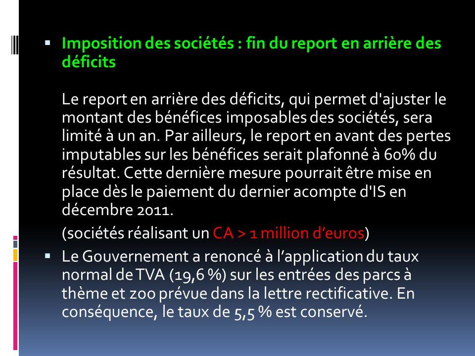 Imposition des sociétés : fin du report en arrière des déficits Le report en arrière des déficits, qui permet d'ajuster le montant des bénéfices impos