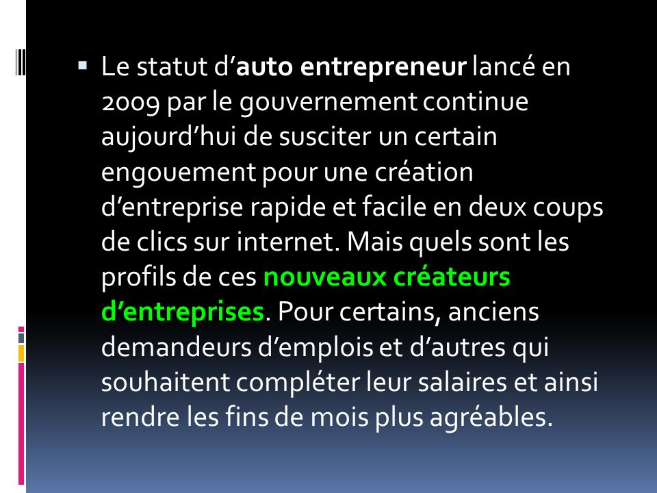 Le statut dauto entrepreneur lancé en 2009 par le gouvernement continue aujourdhui de susciter un certain engouement pour une création dentreprise rap
