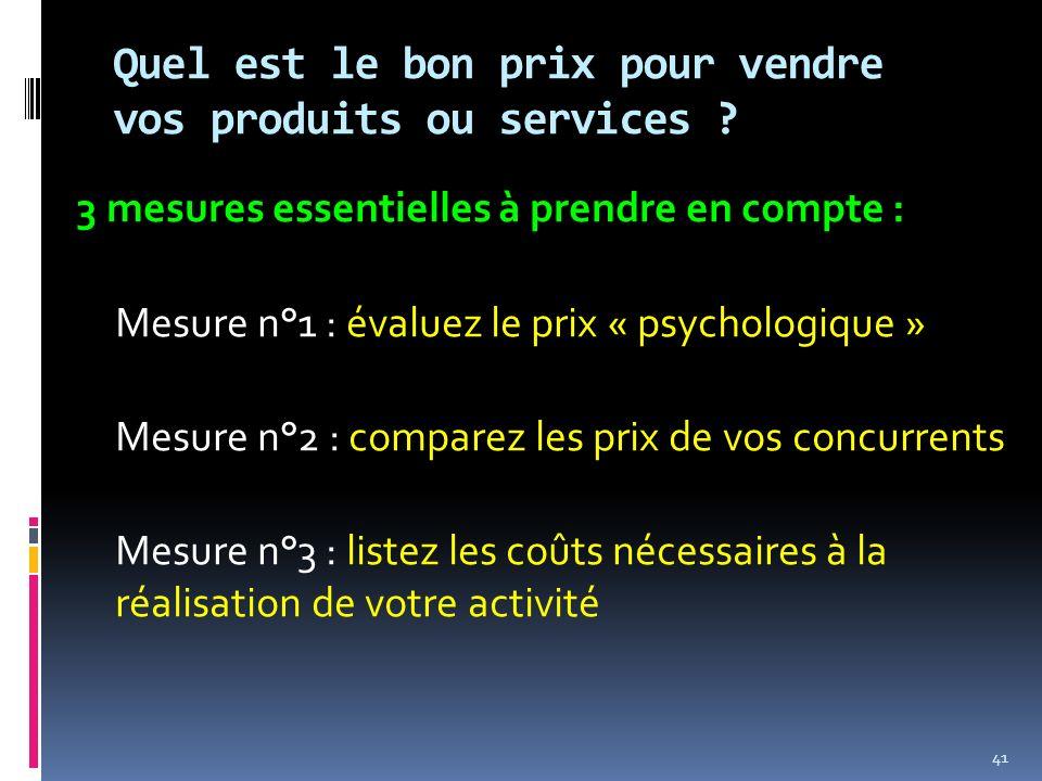 Quel est le bon prix pour vendre vos produits ou services ? 3 mesures essentielles à prendre en compte : Mesure n°1 : évaluez le prix « psychologique