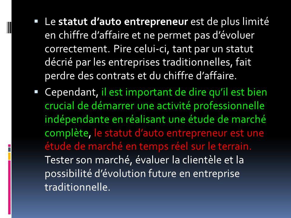 Le statut dauto entrepreneur est de plus limité en chiffre daffaire et ne permet pas dévoluer correctement. Pire celui-ci, tant par un statut décrié p