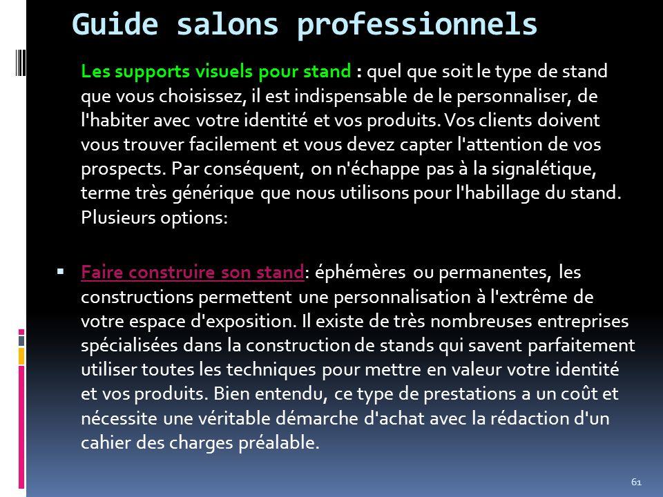 Guide salons professionnels Les supports visuels pour stand : quel que soit le type de stand que vous choisissez, il est indispensable de le personnal